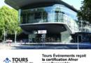 Tours Événements reçoit la certification Afnor pour l'ensemble de son protocole sanitaire